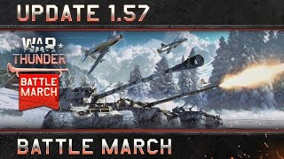War Thunder: Update 1.57 'Battle March'