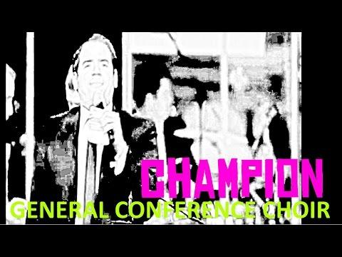 Champion   General Conference Choir (ft. Cortt Chavis)
