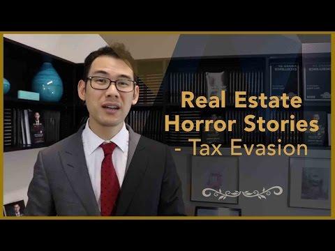 Real Estate Horror Stories - Tax Evasion