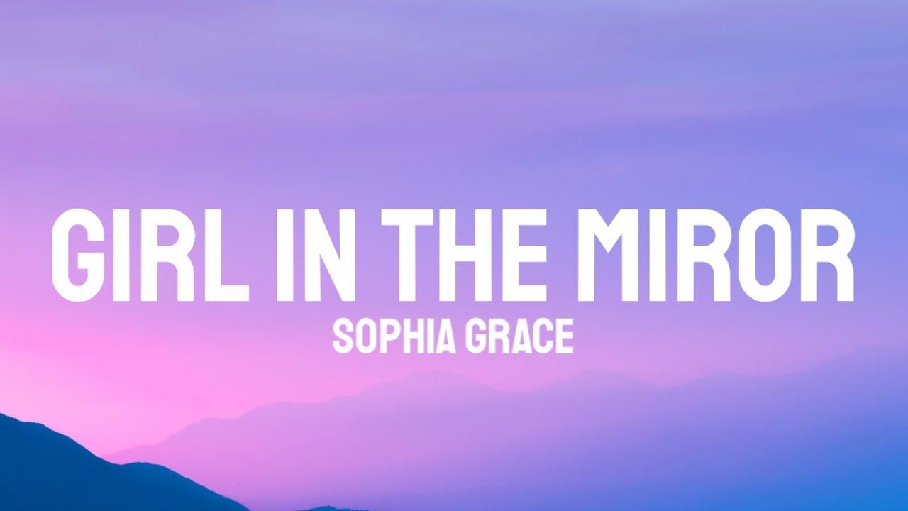 Sophia Grace - Girl In The Miror ft. Silento (Lyrics)