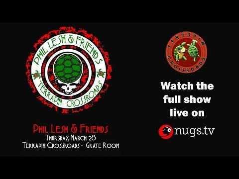 Phil Lesh & Friends Live from Terrapin Crossroads in San Rafael, CA 3/28/19 Set II Opener