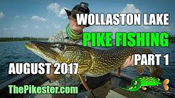 Wollaston Lake Lodge Pike Fishing 2017 Part 1