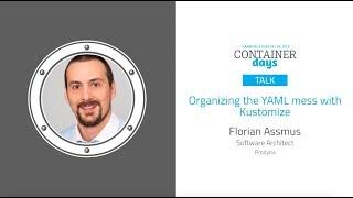 Organizing the YAML mess with Kustomize - Florian Assmus