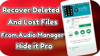 How to Recover Deleted or Lost Images From Audio Manager/Hide it Pro 2017