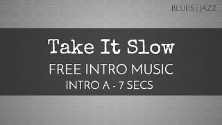 Free Montage Music - 'Take It Slow' (Intro A - 7 seconds) - OurMusicBox