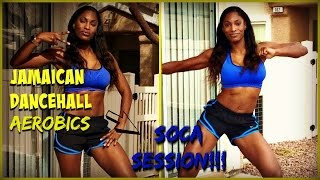 Soca Session with Dancehall Aerobics ft Voice- Far From Finish 2017