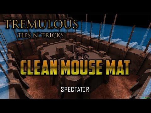 Tremulous Tips n' Tricks #1 | Having a Clean Mouse Mat