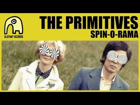 THE PRIMITIVES - Spin-O-Rama [Official]