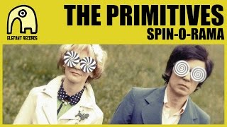 THE PRIMITIVES - Spin-O-Rama [Official]