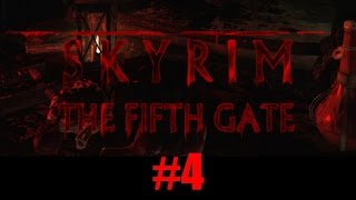 The Fifth Gate #4 | SKYRIM MOD