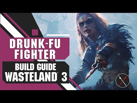 Wasteland 3 Builds: Drunk-Fu Fighter |