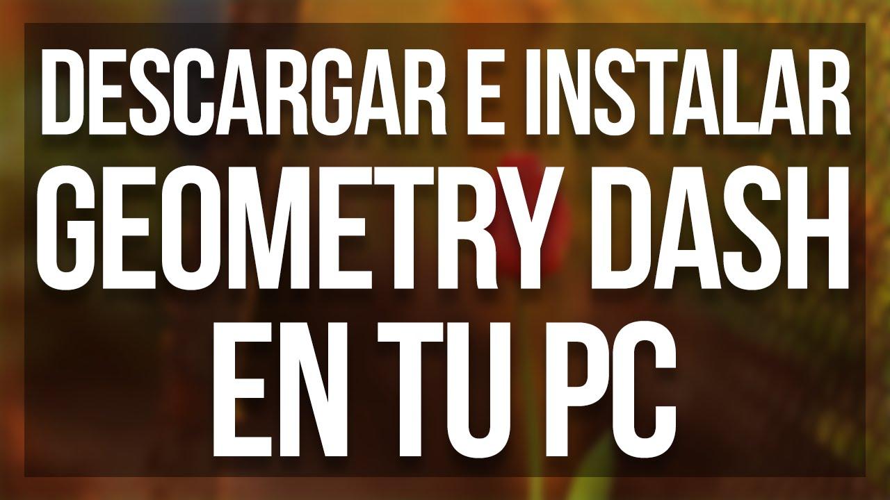 Descargar e instalar geometry dash para pc ultima versi 243 n 2015