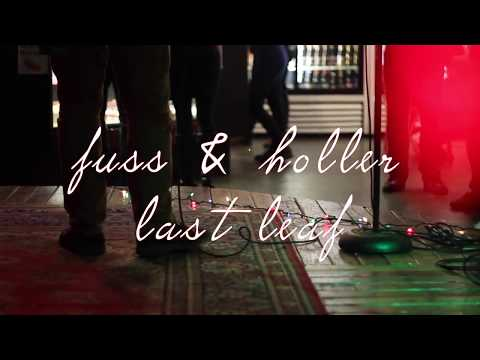 Fuss & Holler - Last Leaf