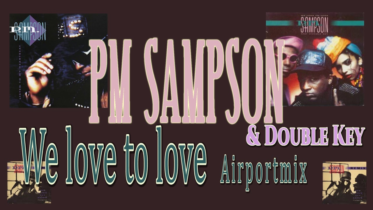 We Love To Love Airport Mix Pm Sampson Double Key Youtube