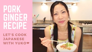 Pork & Ginger Recipe: Pork Shogayaki - Easy Japanese Recipe!