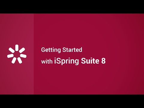 Getting Started with iSpring Suite 8
