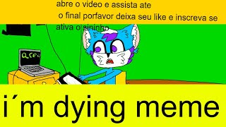 I'm Dying (meme)