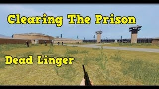 Clearing The Prison - The Dead Linger (ALPHA GAMEPLAY)
