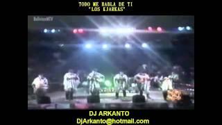 TODO ME HABLA DE TI-LOS KJARKAS(MIX SAYA CAPORAL)DJ ARKANTO