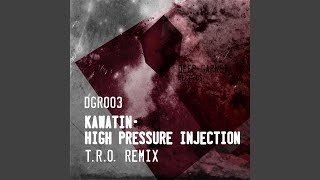 High Pressure Injection (T.R.O. Remix)