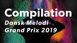 Compilation af de 10 sange | Dansk Melodi Grand Prix 2019 | DR1
