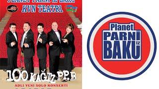 100 Ka??z - Planet Parniz iz Baku 2007 (Tam versiya)
