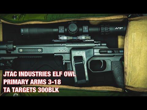 JTAC INDUSTRIES ELF OWL | PRIMARY ARMS 3-18 | TA TARGETS 300BLK