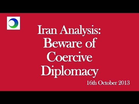 Iran Analysis 2013: Beware of Coercive Diplomacy
