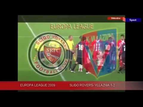 EUROPA LEAGUE 2009     SLIGO ROVERS - VLLAZNIA 1-2