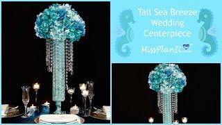 DIY Tall Sea Inspired Wedding Centerpiece   DIY Wedding Decorations   DIY Tutorial