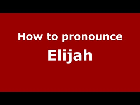 How to Pronounce Elijah - PronounceNames.com