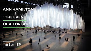 "Ann Hamilton: ""the event of a thread"" 