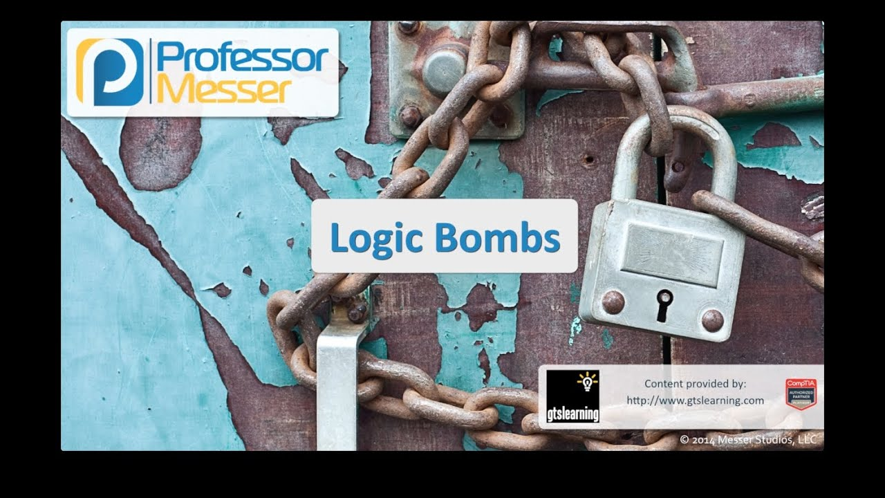 Logic Bombs - CompTIA Security+ SY0-401: 3.1