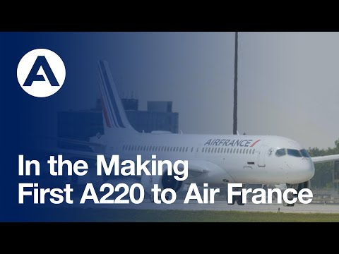 In the Making: First #A220 to Air France