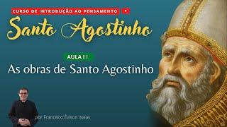 As obras de Santo Agostinho - AULA II