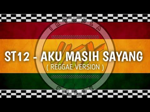 Aku Masih Sayang - ST12 Cover ( Reggae Version )