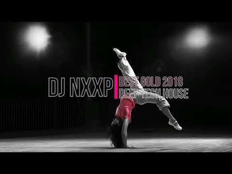 Best Gold 2018 Deep Tech House (Mix DJ Nxxp)