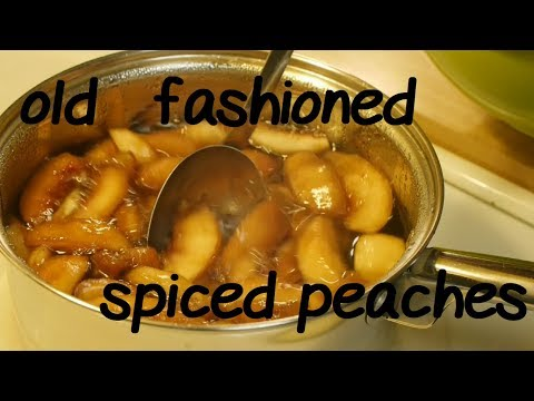 OLD FASHIONED SPICED PEACHES -