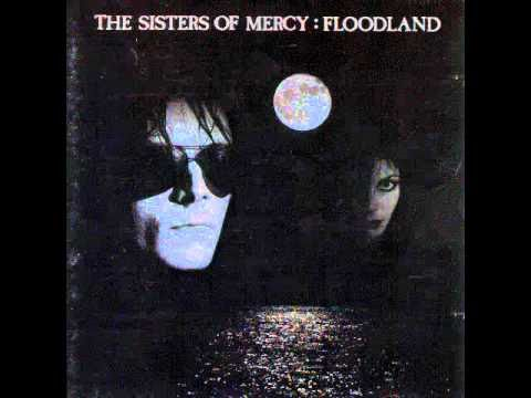 Sisters of Mercy ~ Flood I