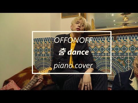 offonoff 오프온오프 - 춤 dance (piano cover by electricsocketxx)