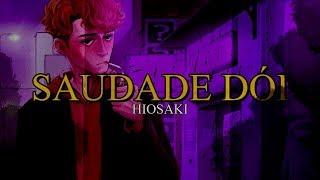Hiosaki - Saudade dói (prod. E4GL3)