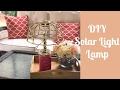 DIY DOLLAR TREE (SOLAR LIGHT) LAMP/LANTERN