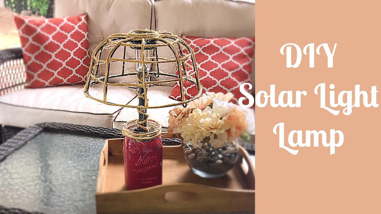 Diy Dollar Tree Solar Light Lamp Lantern Youtube