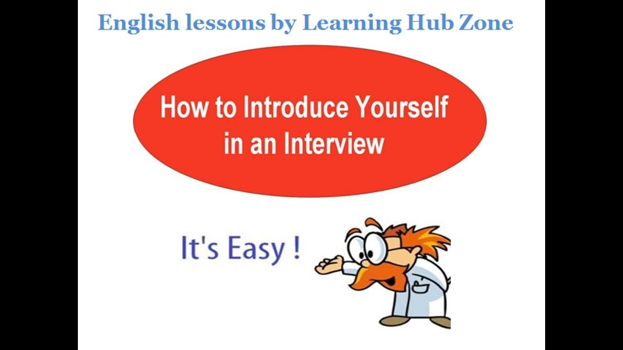 english lessons learning hub zone how to face an interview english lessons learning hub zone how to face an interview introduce yourself