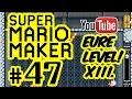 SUPER MARIO MAKER # 47 ★ Eure Level! XIII. [HD | 60fps] Let's Play Super Mario Maker