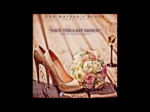 """New Artist on the Rise x Indie Unsigned Artist x Ne-Yo Type """"Save the Last Dance"""" The Writer's Block"""