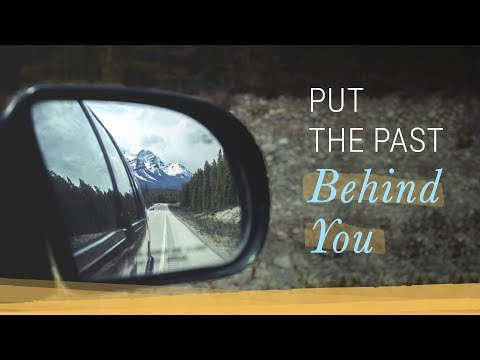 How to Put the Past Behind You   Jack Canfield