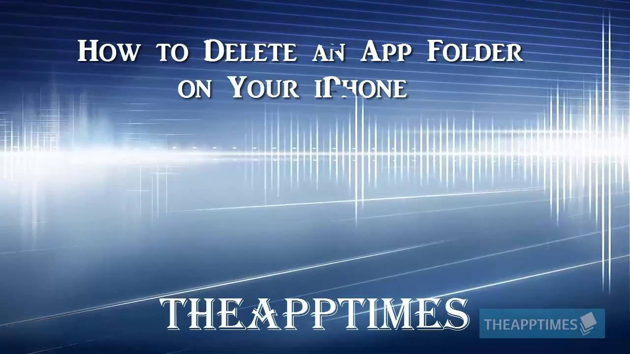 How To Delete An App Folder On Your Iphone