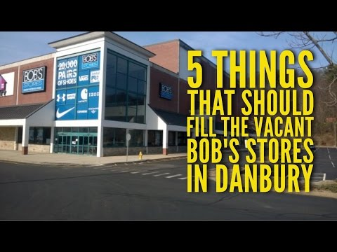 Five Things That Could Fill the Vacant Space of Bob's Stores in Danbury