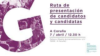 Ruta de presentación de candidatos y candidatas en A Coruña